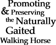 Promoting & Preserving the Naturally Gaited Walking Horse